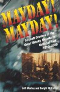 Mayday! Mayday!: Aircraft Crashes in the Great Smoky Mtn Nat Park, 1920- als Taschenbuch