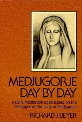 Medjugorje Day by Day: A Daily Meditation Book Based on the Messages of Our Lady of Medjugorje als Taschenbuch