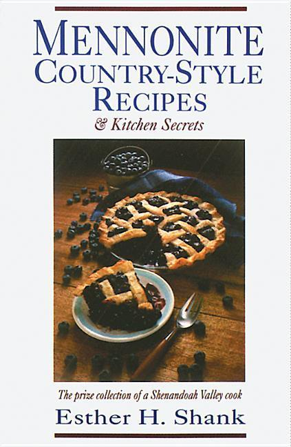 Mennonite Country-Style Recipes: The Prize Collection of a Shenandoah Valley Cook als Taschenbuch