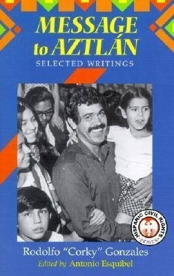 """Message to Aztlan: Selected Writings of Rodolfo """"Corky"""" Gonzales als Taschenbuch"""