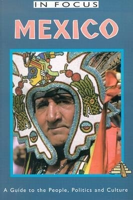 Mexico in Focus: A Guide to the People, Politics and Culture als Taschenbuch