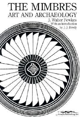 The Mimbres: Art and Archaeology als Taschenbuch