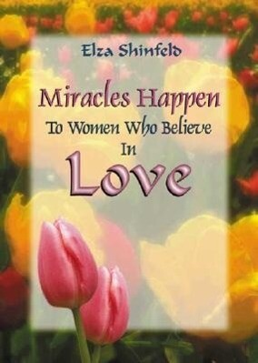 Miracles Happen to Women Who Believe in Love als Taschenbuch