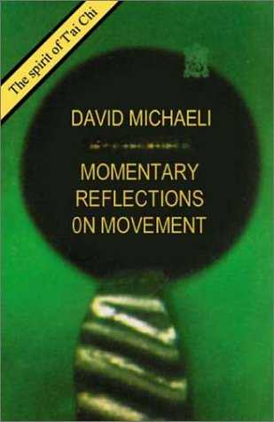Momentary Reflections on Movement: The Spirit of T'Ai Chi als Taschenbuch