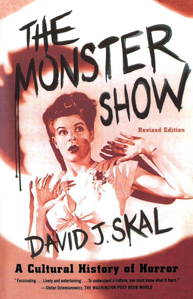 The Monster Show: A Cultural History of Horror als Taschenbuch