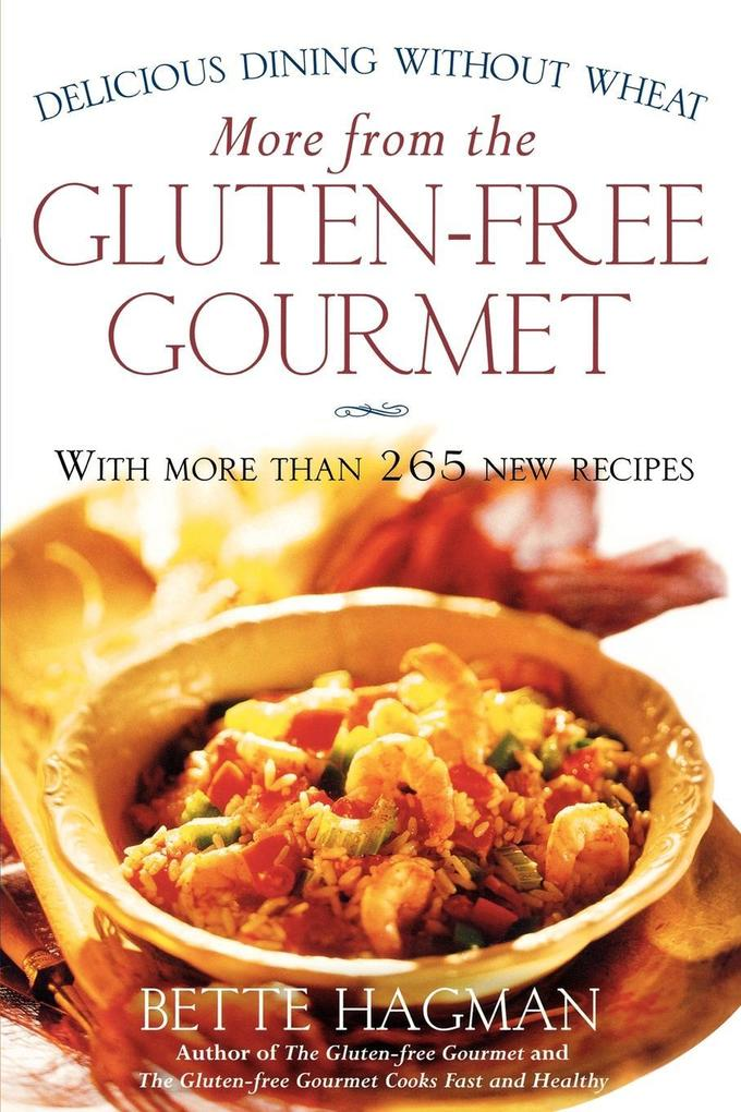 More from the Gluten-Free Gourmet: Delicious Dining Without Wheat als Taschenbuch