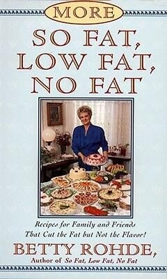 More So Fat, Low Fat, No Fat for Family and Friends: Recipes for Family and Friends That Cut the Fat But Not the Flavor als Taschenbuch