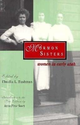 Mormon Sisters: Women in Early Utah als Taschenbuch
