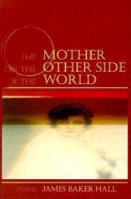 The Mother on the Other Side of the World: Poems als Taschenbuch