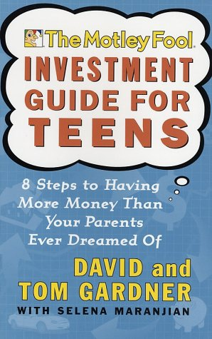 The Motley Fool Investment Guide for Teens: 8 Steps to Having More Money Than Your Parents Ever Dreamed of als Taschenbuch