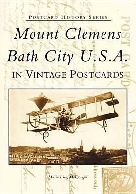 Mount Clemens, Bath City U.S.A. in Vintage Postcards als Taschenbuch