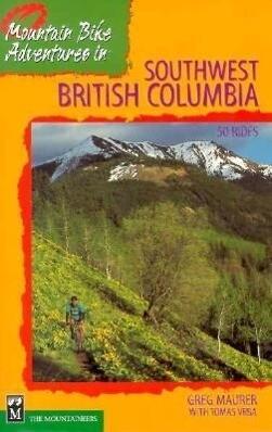 Mountain Bike Adventures in Southwest British Columbia / Greg Maurer with Tomas Vrba als Taschenbuch