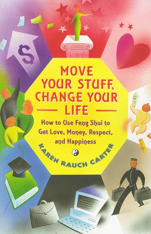 Move Your Stuff, Change Your Life: How to Use Feng Shui to Get Love, Money, Respect, and Happiness als Taschenbuch