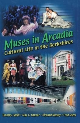 Muses in Arcadia: Cultural Life in the Berkshires als Taschenbuch
