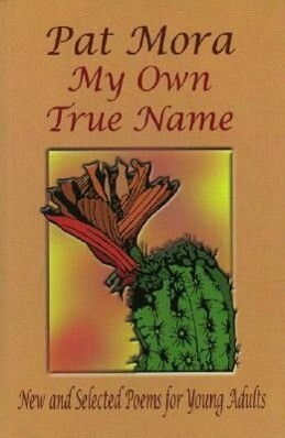 My Own True Name: New and Selected Poems for Young Adults als Taschenbuch