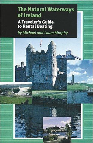 The Natural Waterways of Ireland: A Traveler's Guide to Rental Boating als Taschenbuch