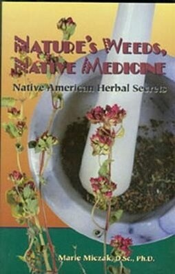 Nature's Weeds, Native Medicine, Native American Herbal Secrets als Taschenbuch