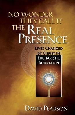 No Wonder They Call It the Real Presence: Lives Changed by Christ in Eucharistic Adoration als Taschenbuch