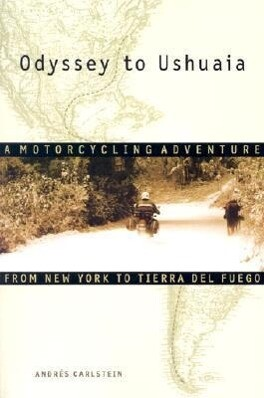 Odyssey to Ushuaia: A Motorcycling Adventure from New York to Tierra del Fuego als Taschenbuch