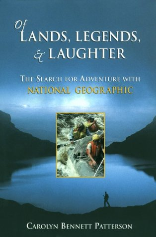Of Lands, Legends, & Laughter: The Search for Adventure with National Geographic als Buch