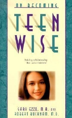 On Becoming Teen Wise: Building a Relationship That Lasts a Lifetime als Taschenbuch