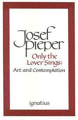 Only the Lover Sings: Art and Contemplation als Taschenbuch