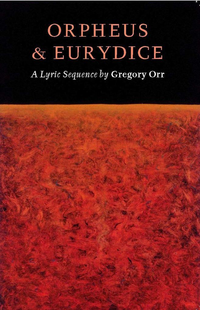 Orpheus & Eurydice: A Lyric Sequence als Taschenbuch