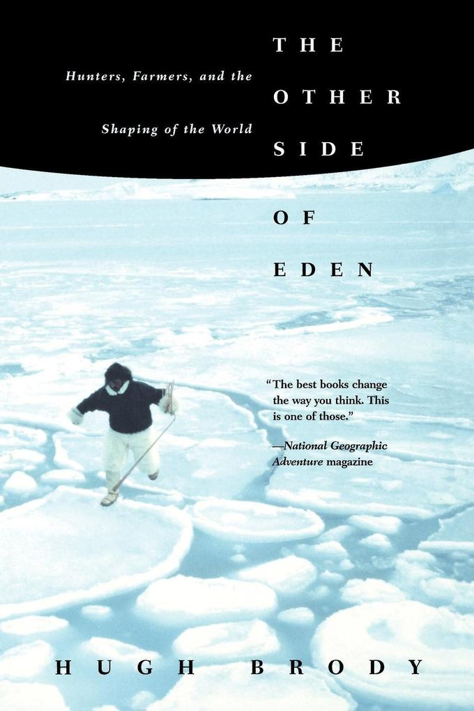 The Other Side of Eden: Hunters, Farmers, and the Shaping of the World als Taschenbuch