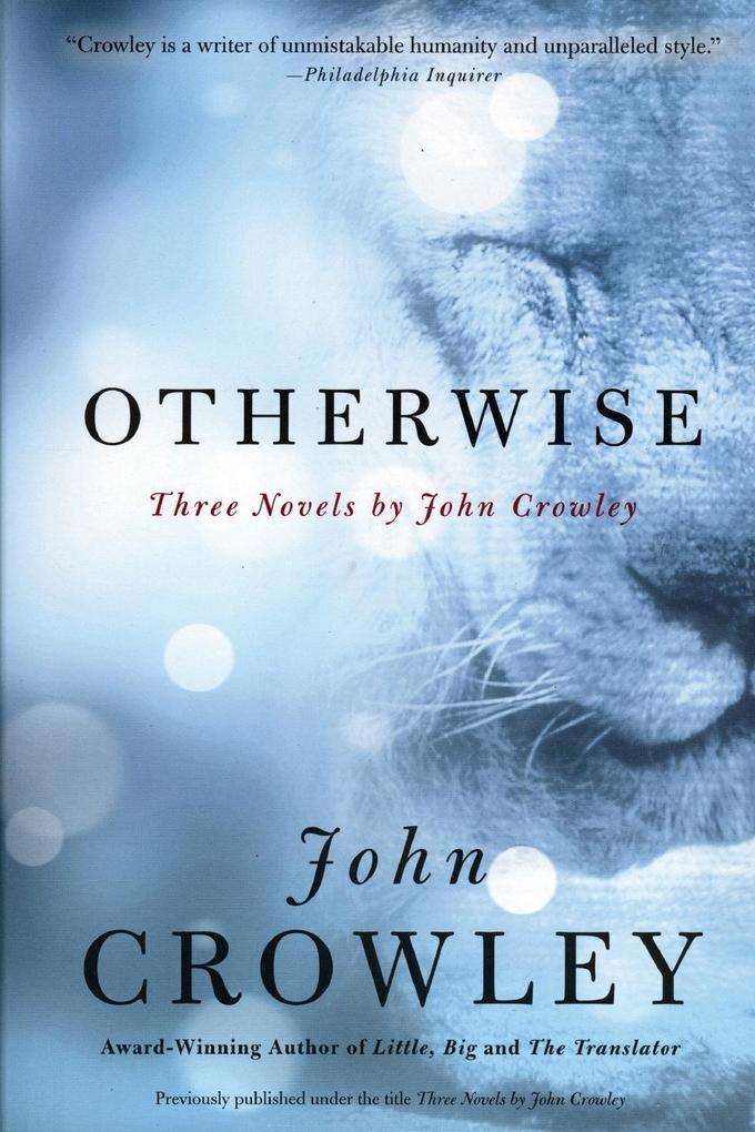 Otherwise: Three Novels by John Crowley als Taschenbuch
