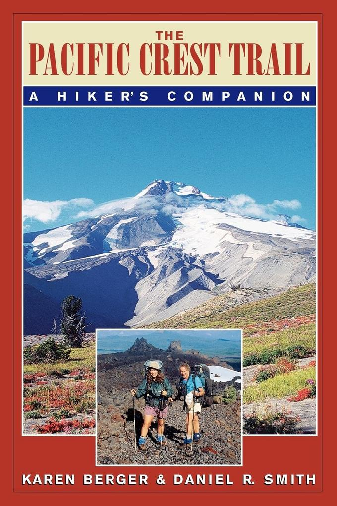 The Pacific Crest Trail: A Hiker's Companion als Taschenbuch
