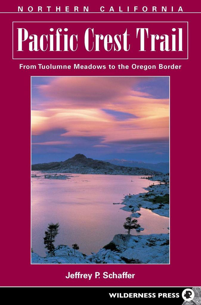 Northern California: From Tuolumne Meadows to the Oregon Border als Taschenbuch