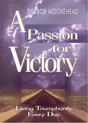 A Passion for Victory: Living Triumphantly Every Day als Buch