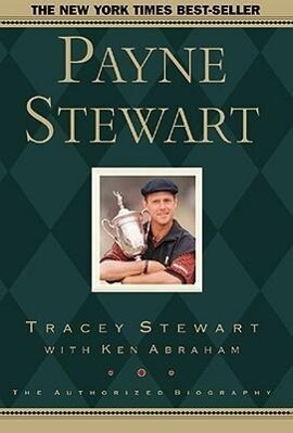 Payne Stewart: The Authorized Biography als Taschenbuch