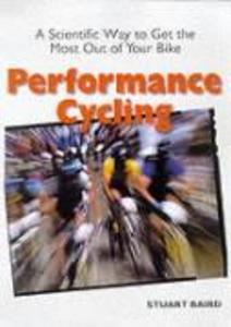 Performance Cycling: A Scientific Way to Get the Most Out of Your Bike als Taschenbuch
