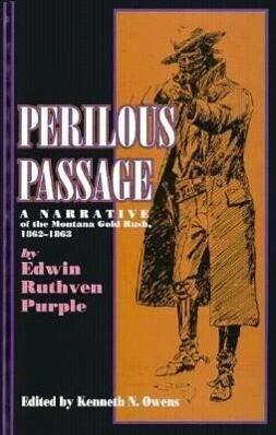 Perilous Passage (PB): A Narrative of the Montana Gold Rush, 1862-1863 als Taschenbuch