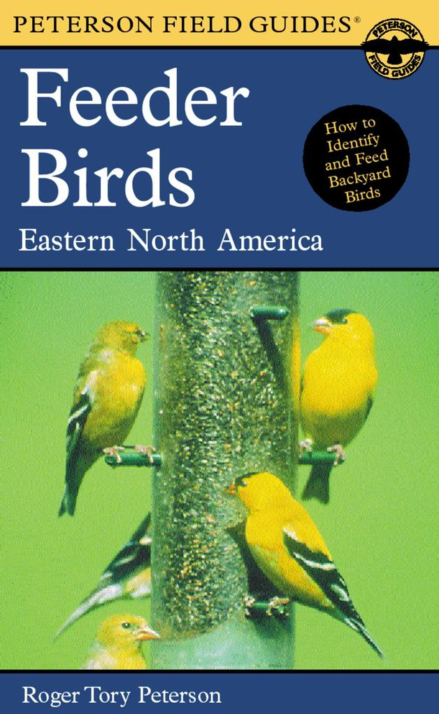 A Field Guide to Feeder Birds: Eastern and Central North America als Taschenbuch