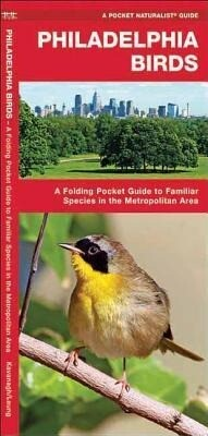 Philadelphia Birds: A Folding Pocket Guide to Familiar Species in the Metropolitan Area als Taschenbuch