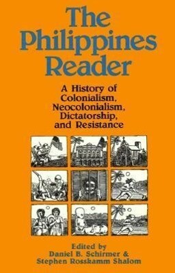 The Philippines Reader: A History of Colonialism, Neocolonialism, Dictatorship, and Resistance als Taschenbuch