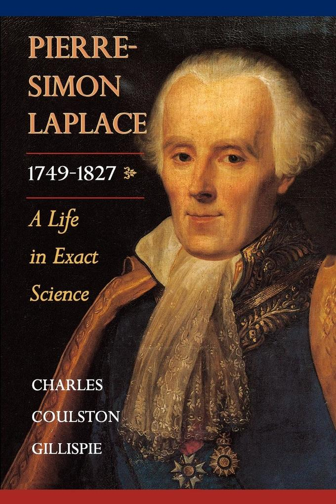 Pierre-Simon Laplace, 1749-1827: A Life in Exact Science als Taschenbuch