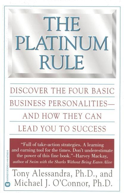The Platinum Rule: Discover the Four Basic Business Personalities--And How They Can Lead to Success als Taschenbuch