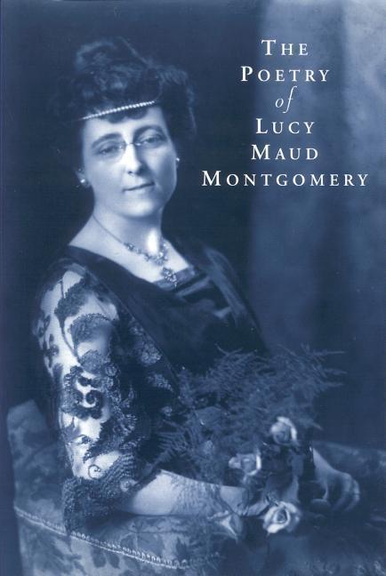 Poetry of Lucy Maud Montgomery als Taschenbuch