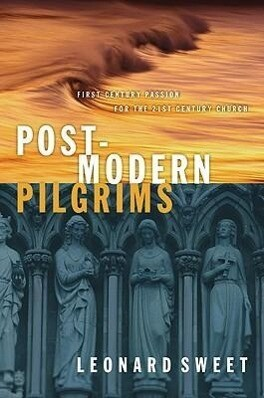 Postmodern Pilgrims: First Century Passion for the 21st Century Church als Buch