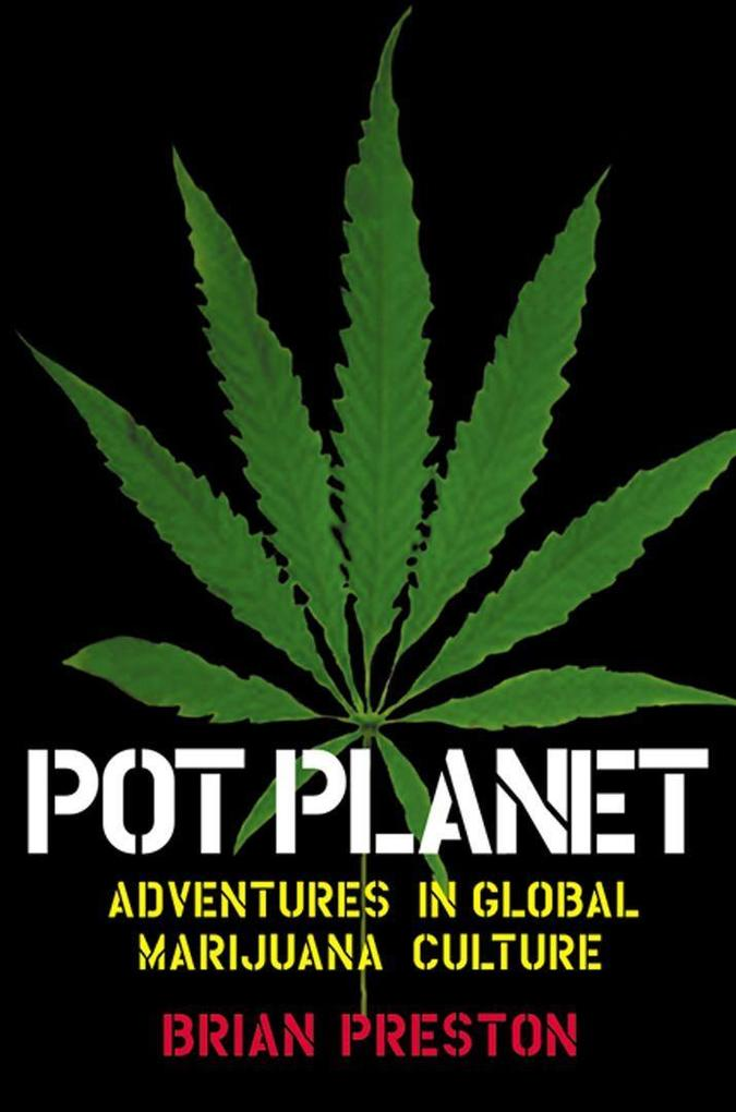 Pot Planet: Adventures in Global Marijuana Culture als Taschenbuch