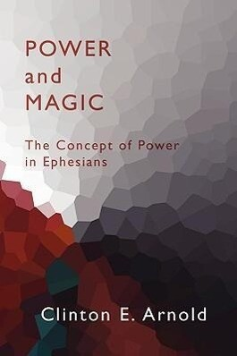 Power and Magic: The Concept of Power in Ephesians als Taschenbuch