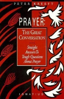 Prayer: The Great Conversation: Straight Answers to Tough Questions about Prayer als Taschenbuch
