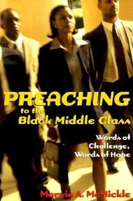 Preaching to the Black Middle Class: Words of Challenge, Words of Hope als Taschenbuch