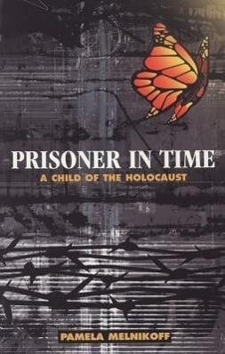Prisoner in Time: A Child of the Holocaust als Taschenbuch