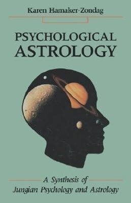Psychological Astrology: A Synthesis of Jungian Psychology and Astrology als Taschenbuch