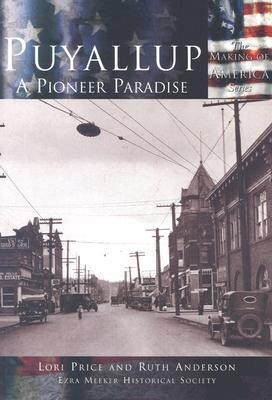 Puyallup: A Pioneer Paradise als Taschenbuch