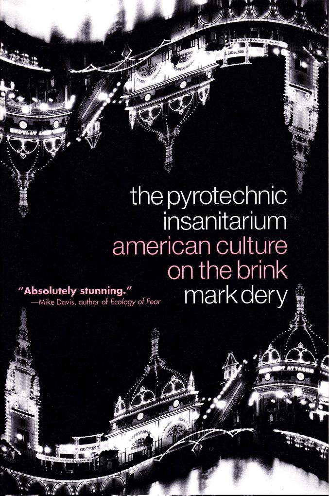 The Pyrotechnic Insanitarium: American Culture on the Brink als Taschenbuch